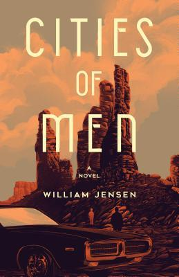 Cities of Men by William Jensen