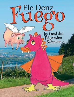 fuego-2-im-land-der-fliegenden-schweine