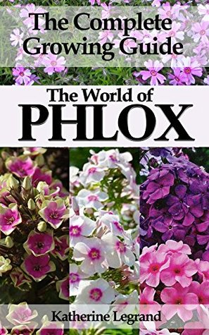The world of phlox the complete growing guide how to grow and take 33023290 mightylinksfo