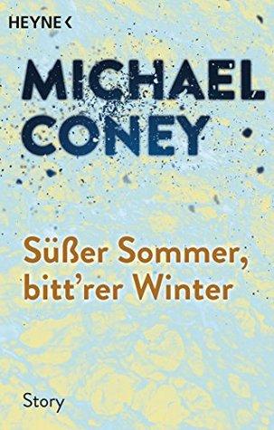 Süßer Sommer, bitt'rer Winter: Erzählung