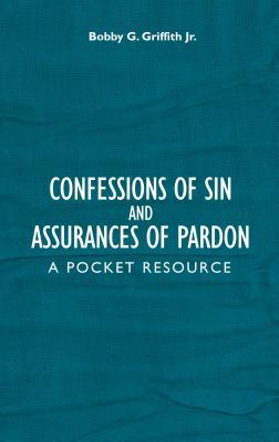 Confessions of Sin and Assurances of Pardon: A Pocket Resource