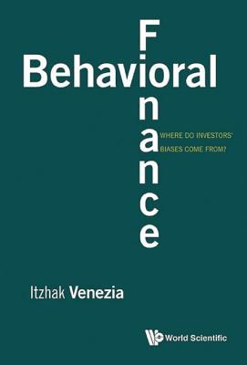 Download Behavioral Finance: Where Do Investors' Biases Come From?