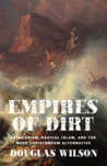 Empires of Dirt: Secularism, Radical Islam, and the Mere Christendom Alternative