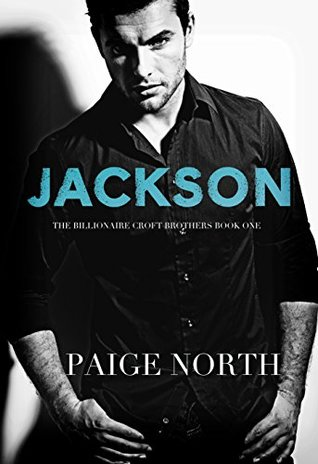 JACKSON (The Billionaire Croft Brothers, Book One) by Paige North