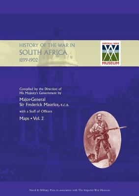 Official History of the War in South Africa 1899-1902 Compiled by the Direction of His Majesty's Government Volume Two Maps