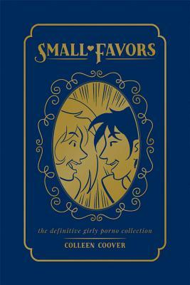 Small Favors: The Definitive Girly Porno Collection(Small Favors 1-2)