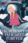 Blueberry Pancakes Forever (Tuesday McGillycuddy, #3)