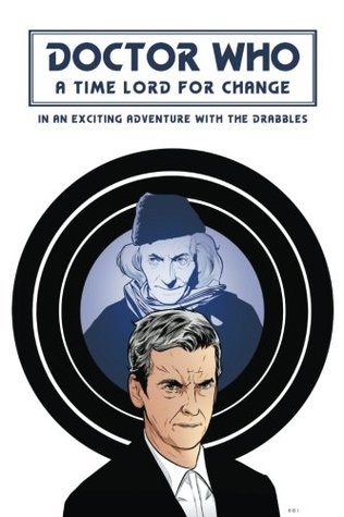 Doctor Who: A Time Lord For Change: in an Exciting Adventure with the Drabbles