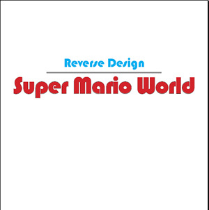 Reverse Design Super Mario World By The Game Design Forum - Game design forum
