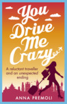 You Drive Me Crazy by Anna Premoli