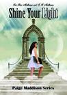 Shine Your Light (Paige Maddison Series, #3)