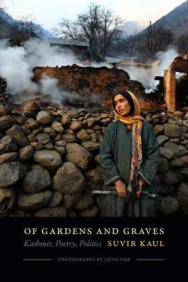 Ebook Of Gardens and Graves: Kashmir, Poetry, Politics by Suvir Kaul TXT!
