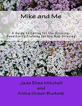mike-and-me-a-guide-to-caring-for-the-grieving-sensitivity-training-for-the-non-grieving