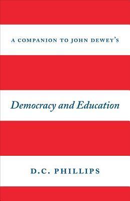 "A Companion to John Dewey's ""Democracy and Education"""