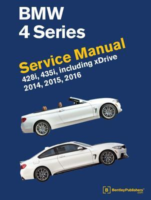 BMW 4 Series (F32, F33, F36) Service Manual 2014, 2015, 2016: 428i, 435i, Including Xdrive