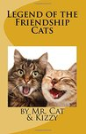Legend of the Friendship Cats: A Story About Love