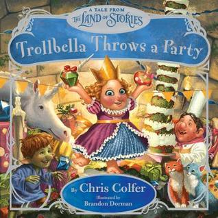 Trollbella Throws a Party by Chris Colfer
