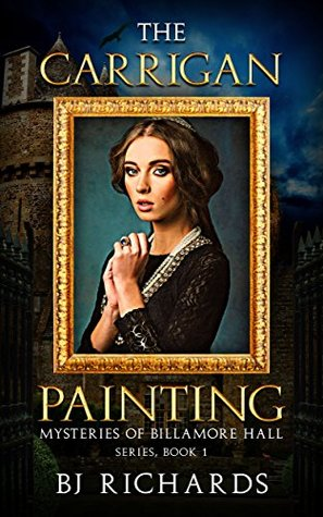 The Carrigan Painting: Mysteries of Billamore Hall Series, Book One