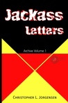 Jackass Letters by Christopher L. Jorgensen