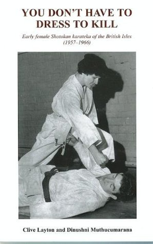 You Don't Have to Dress to Kill: Early Female Shotokan Karateka of the British Isles, (1957-1966)