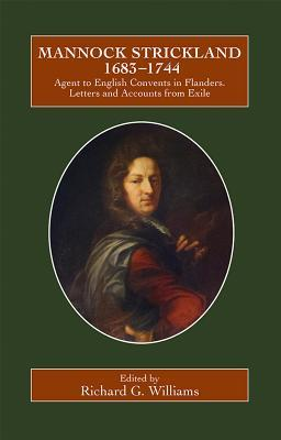 mannock-strickland-1683-1744-agent-to-english-convents-in-flanders-letters-and-accounts-from-exile