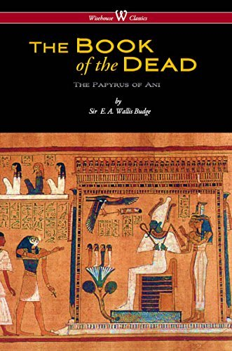 The Egyptian Book of the Dead: The Papyrus of Ani in the British Museum