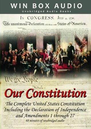 Our Constitution - The Complete United States Constitution Audio Book