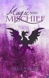 Magic and Mischief by Megan Derr