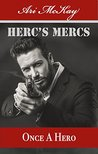 Once A Hero (Herc's Mercs Book 4)
