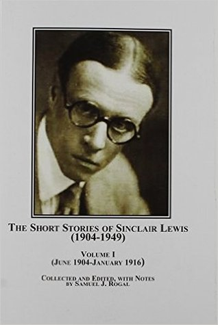 The Short Stories of Sinclair Lewis (1904-1949)
