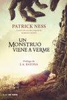 Un monstruo viene a verme by Patrick Ness
