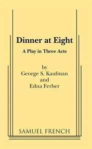 Dinner At Eight: A Play In Three Acts