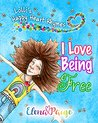 I Love Being Free...