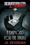 A Diamond for the Taking (Requisition For: A Thief #1)