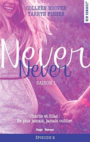 Never Never Saison 1 Épisode 2 (Never Never, #1B)
