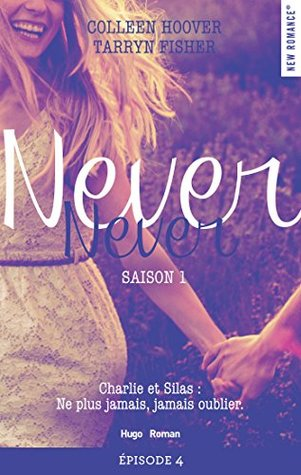 Never Never Saison 1 Épisode 4 (Never Never, #1D)