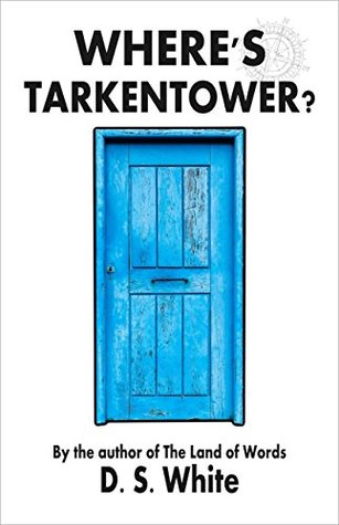 where-s-tarkentower-a-slipstream-novel