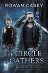 The Circle Gathers (Veil Knights, #1)