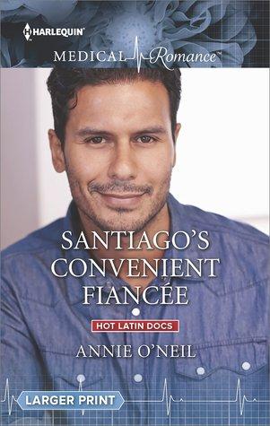 Santiago's Convenient Fiancée by Annie O'Neil