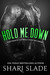Hold Me Down (The Devil's Host MC, #4)