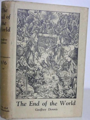 The End of the World by Geoffrey Dennis