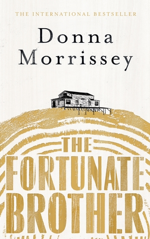 The Fortunate Brother by Donna Morrissey