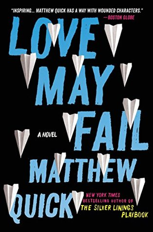 Love May Fail by Matthew Quick thumbnail