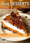 Just Desserts: Delicious Dessert Recipes Ready to Dig Into and Devour.bestseller
