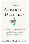 No Apparent Distress: A Doctor's Coming-of-Age on the Front Lines of American Medicine