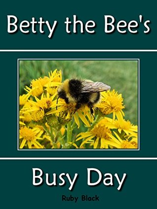 Betty the Bee's Busy Day