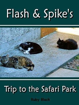 Flash & Spike's Trip to the Safari Park