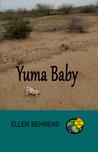 Yuma Baby by Ellen Behrens