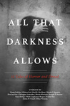 All That Darkness...