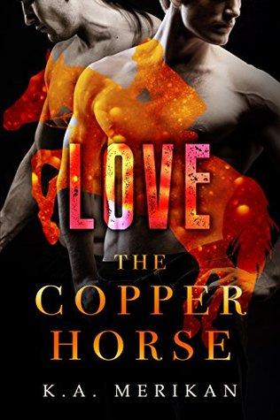 Love (The Copper Horse book 3) (gay erotic dark romance BDSM) by K.A. Merikan